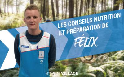 Préparation et nutrition : les conseils de Félix (VIDEO)